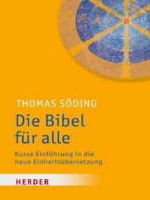 Die Bibel für alle: Kurze Einführung in die neue Einheitsübersetzung