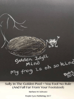 Sully In The Golden Pool ~ You Fool No Rule ( And Fall Far From Your Footstool)
