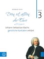Bach-Kantaten / Dein ist allein die Ehre