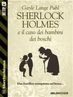 Sherlock Holmes e il caso dei bambini dei boschi