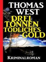 Drei Tonnen tödliches Gold