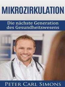 Mikrozirkulation: Die nächste Generation des Gesundheitswesens