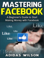 Mastering Facebook A Beginner's to Start Making Money with Facebook