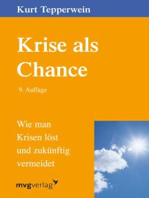 Krise als Chance: Wie man Krisen löst und zukünftig vermeidet
