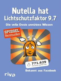 Nutella hat Lichtschutzfaktor 9,7: Die volle Dosis unnützes Wissen