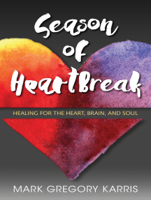 Season of Heartbreak: Healing for the Heart, Brain, and Soul