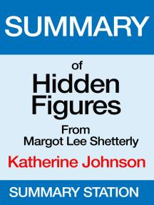 Hidden Figures: Katherine Johnson | Summary
