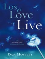 Lose, Love, Live
