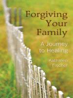Forgiving Your Family