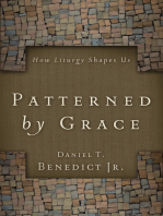 Patterned by Grace: How Liturgy Shapes Us