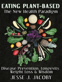 Eating Plant-Based: The New Health Paradigm
