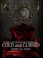 The Giving of Things Cold and Cursed