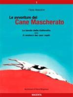 Le avventure del Cane Mascherato (volume 1)