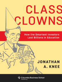 Class Clowns: How the Smartest Investors Lost Billions in Education