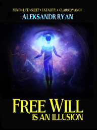 Free Will is an Illusion