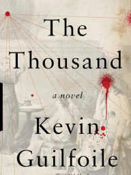 The Thousand (excerpt) by Kevin Guilfoile
