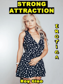 Erotica: Strong Attraction