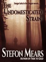The Undomesticated Strain