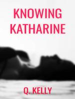 Knowing Katharine