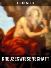 Kreuzeswissenschaft: Studie über Johannes vom Kreuz