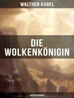 Die Wolkenkönigin (Abenteuerroman)