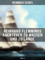 Reinhard Flemmings Abenteuer zu Wasser und zu Lande (Band 1&2)