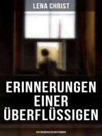 Erinnerungen einer Überflüssigen (Autobiografischer Roman)
