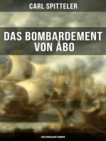 Das Bombardement von Åbo (Historischer Roman)