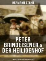 Peter Brindeisener & Der Heiligenhof