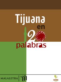 Tijuana en 120 palabras
