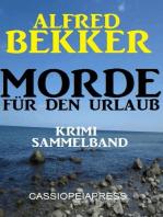 Alfred Bekker Krimi Sammelband Morde für den Urlaub
