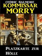 Kommissar Morry - Platzkarte zur Hölle