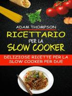 Ricettario per la slow cooker