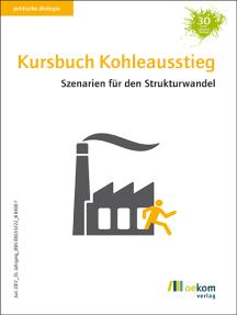 Kursbuch Kohleausstieg: Szenarien für den Strukturwandel