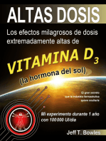 Altas Dosis: Los efectos milagrosos de dosis extremadamente altas de vitamina D3. El gran secreto que la industria farmacéutica quiere ocultarle.