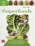 Superfoods: Los mejores alimentos para evitar enfermedades, fortalecer el sistema inmunológico y prolongar la longevidad