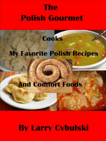 The Polish Gourmet Cooks My Favorite Polish Recipes and Comfort Foods