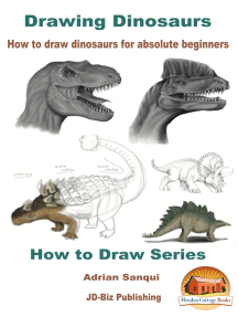 Drawing Dinosaurs: How To Draw Dinosaurs for Absolute Beginners