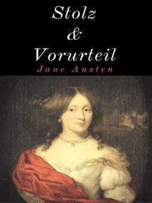 Stolz und Vorurteil: Vollständige deutsche Ausgabe mit neuer Rechtschreibung