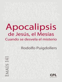 Apocalipsis de Jesús, el Mesías: Cuando se desvela el misterio