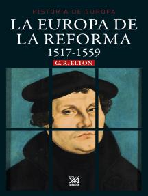 La Europa de la Reforma: 1517-1559