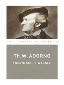 Ensayo sobre Wagner (Monografías musicales): Obra completa 13/1