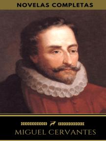 Miguel Cervantes : Novelas Completas (Golden Deer Classics)