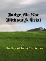 Judge Me Not Without A Trial