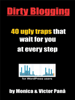 Dirty Blogging - 40 Ugly Traps That Wait for You At Every Step