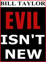 Evil Isn't New
