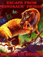 """Escape From """"Dinosaur"""" Prison"""