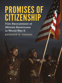 Promises of Citizenship: Film Recruitment of African Americans in World War II