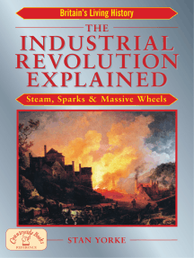 The Industrial Revolution Explained: Steam, Sparks & Massive Wheels