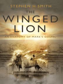 The Winged Lion: An Anatomy of Mark's Gospel